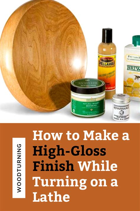 How To Get A High Gloss Finish On Wood Lathe